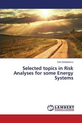 Selected Topics in Risk Analyses for Some Energy Systems (Paperback)