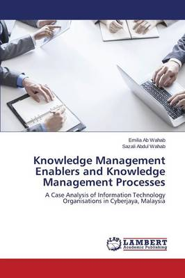 Knowledge Management Enablers and Knowledge Management Processes (Paperback)