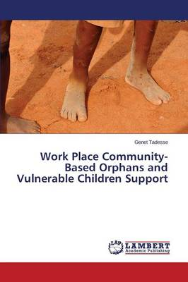 Work Place Community-Based Orphans and Vulnerable Children Support (Paperback)
