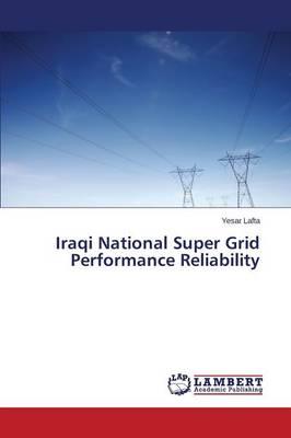 Iraqi National Super Grid Performance Reliability (Paperback)
