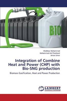 Integration of Combine Heat and Power (Chp) with Bio-Sng Production (Paperback)