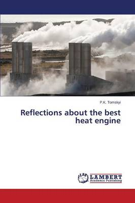 Reflections about the Best Heat Engine (Paperback)