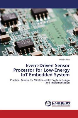 Event-Driven Sensor Processor for Low-Energy Iot Embedded System (Paperback)