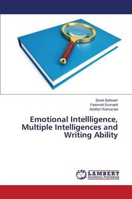 Emotional Intellligence, Multiple Intelligences and Writing Ability (Paperback)