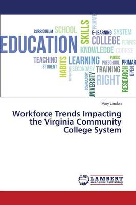 Workforce Trends Impacting the Virginia Community College System (Paperback)