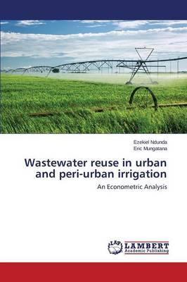 Wastewater Reuse in Urban and Peri-Urban Irrigation (Paperback)