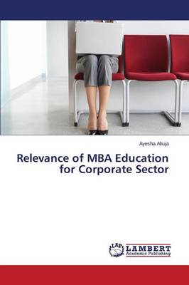 Relevance of MBA Education for Corporate Sector (Paperback)