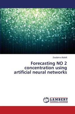 Forecasting No 2 Concentration Using Artificial Neural Networks (Paperback)