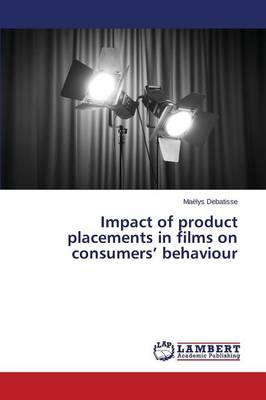 Impact of Product Placements in Films on Consumers' Behaviour (Paperback)