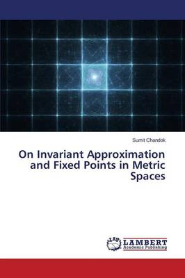 On Invariant Approximation and Fixed Points in Metric Spaces (Paperback)
