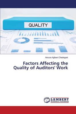 Factors Affecting the Quality of Auditors' Work (Paperback)