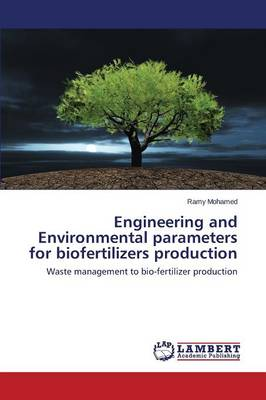 Engineering and Environmental Parameters for Biofertilizers Production (Paperback)