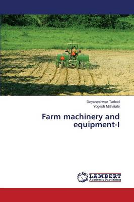 Farm Machinery and Equipment-I (Paperback)