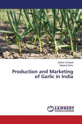 Production and Marketing of Garlic in India (Paperback)