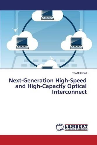 Next-Generation High-Speed and High-Capacity Optical Interconnect (Paperback)