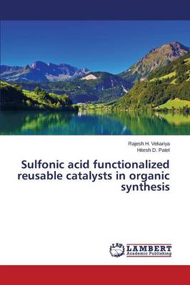 Sulfonic Acid Functionalized Reusable Catalysts in Organic Synthesis (Paperback)