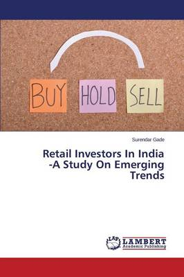 Retail Investors in India -A Study on Emerging Trends (Paperback)