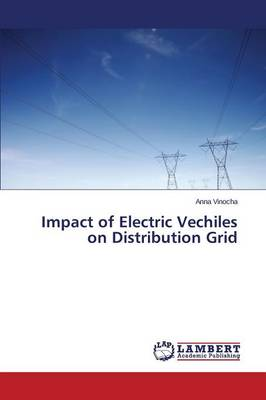 Impact of Electric Vechiles on Distribution Grid (Paperback)