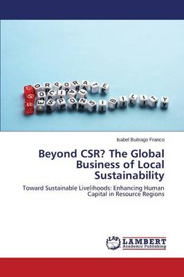 Beyond Csr? the Global Business of Local Sustainability (Paperback)