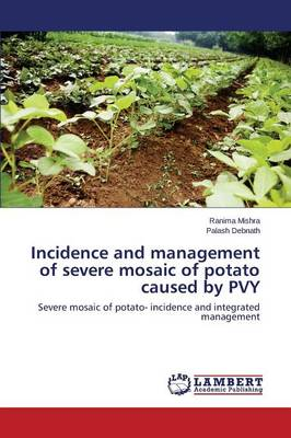 Incidence and Management of Severe Mosaic of Potato Caused by Pvy (Paperback)