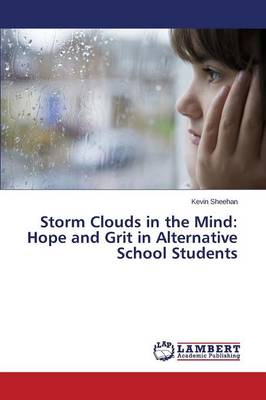 Storm Clouds in the Mind: Hope and Grit in Alternative School Students (Paperback)