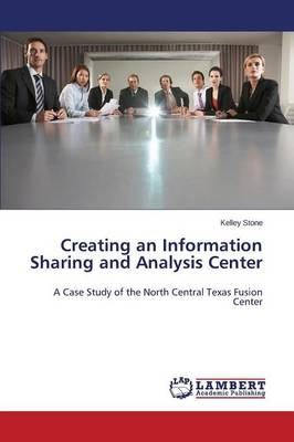 Creating an Information Sharing and Analysis Center (Paperback)