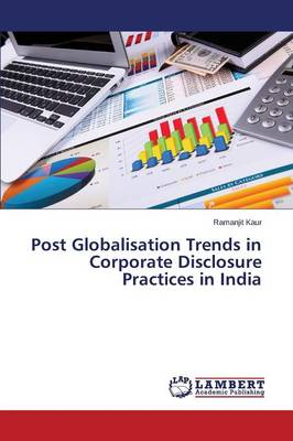Post Globalisation Trends in Corporate Disclosure Practices in India (Paperback)