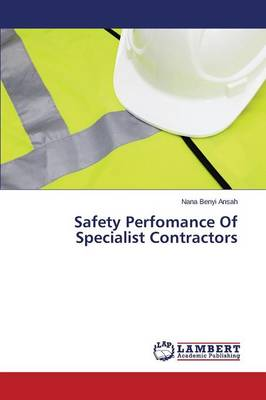 Safety Perfomance of Specialist Contractors (Paperback)
