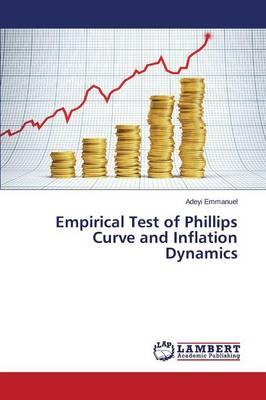 Empirical Test of Phillips Curve and Inflation Dynamics (Paperback)