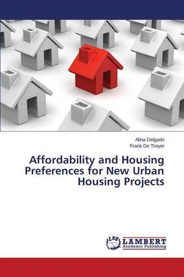 Affordability and Housing Preferences for New Urban Housing Projects (Paperback)