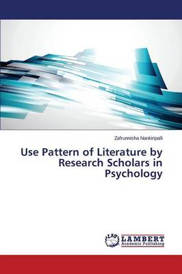 Use Pattern of Literature by Research Scholars in Psychology (Paperback)