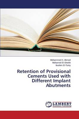 Retention of Provisional Cements Used with Different Implant Abutments (Paperback)