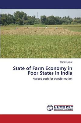 State of Farm Economy in Poor States in India (Paperback)