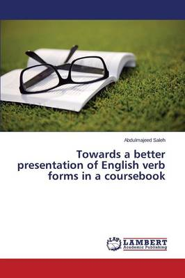 Towards a Better Presentation of English Verb Forms in a Coursebook (Paperback)