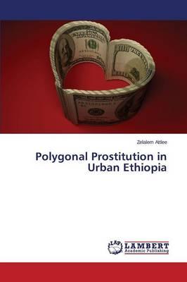 Polygonal Prostitution in Urban Ethiopia (Paperback)