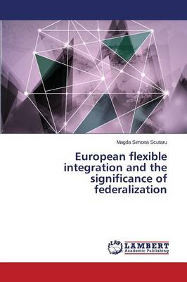 European Flexible Integration and the Significance of Federalization (Paperback)