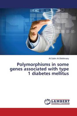 Polymorphisms in Some Genes Associated with Type 1 Diabetes Mellitus (Paperback)