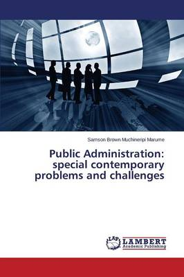 Public Administration: Special Contemporary Problems and Challenges (Paperback)