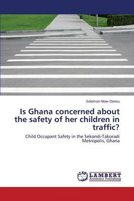Is Ghana Concerned about the Safety of Her Children in Traffic? (Paperback)