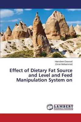 Effect of Dietary Fat Source and Level and Feed Manipulation System on (Paperback)