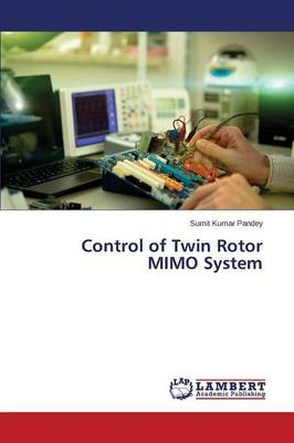 Control of Twin Rotor Mimo System (Paperback)