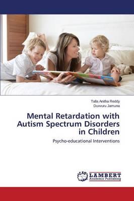Mental Retardation with Autism Spectrum Disorders in Children (Paperback)