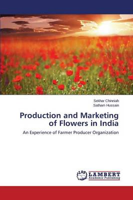 Production and Marketing of Flowers in India (Paperback)