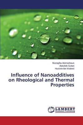 Influence of Nanoadditives on Rheological and Thermal Properties (Paperback)