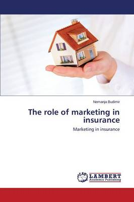 The Role of Marketing in Insurance (Paperback)
