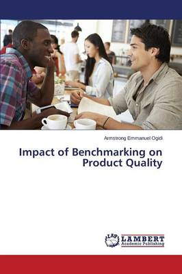 Impact of Benchmarking on Product Quality (Paperback)
