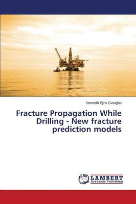 Fracture Propagation While Drilling - New Fracture Prediction Models (Paperback)
