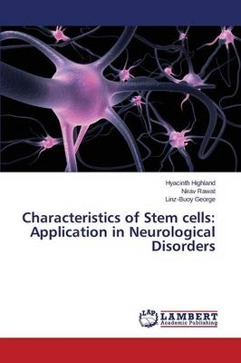 Characteristics of Stem Cells: Application in Neurological Disorders (Paperback)