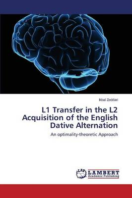 L1 Transfer in the L2 Acquisition of the English Dative Alternation (Paperback)