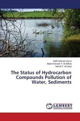 The Status of Hydrocarbon Compounds Pollution of Water, Sediments (Paperback)